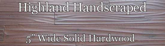 Highland Handscraped Hardwood Flooring