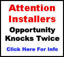 Attention Installer! Opportunity Knocks Twice!